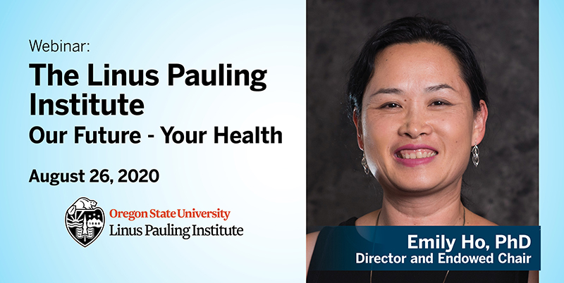 Linus Pauling Institute Webinar: Our Future, Your Health